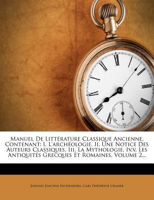 Manuel de Litterature Classique Ancienne, Contenant