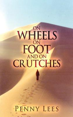 On Wheels, On Foot And On Crutches