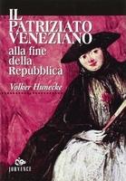 Il patriziato veneziano alla fine della Repubblica (1646-1797)