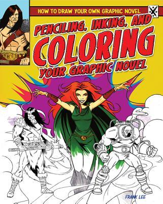 Penciling, Inking, and Coloring Your Graphic Novel