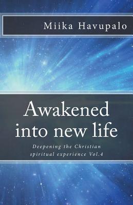 Awakened into new life