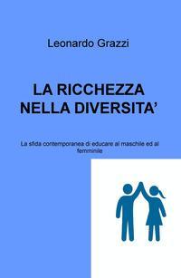La ricchezza nella diversità. La sfida contemporanea di educare al maschile e al femminile