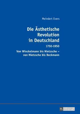 Die Aesthetische Revolution in Deutschland