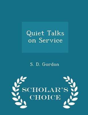 Quiet Talks on Service - Scholar's Choice Edition