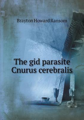 The Gid Parasite Cnurus Cerebralis
