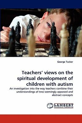 Teachers' views on the spiritual development of children with autism