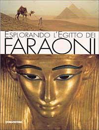 Esplorando l'Egitto dei faraoni