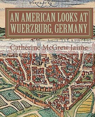 An American Looks at Wuerzburg, Germany