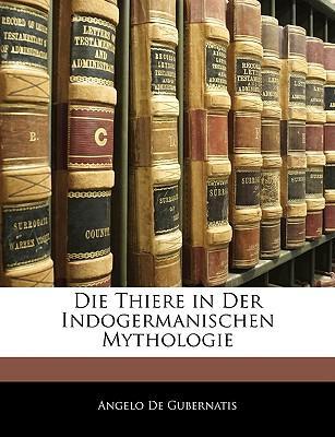 Thiere in Der Indogermanischen Mythologie
