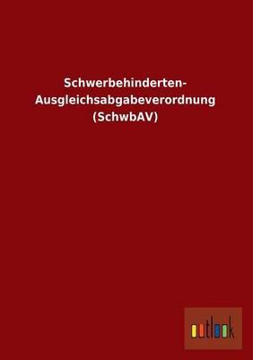 Schwerbehinderten- Ausgleichsabgabeverordnung (SchwbAV)