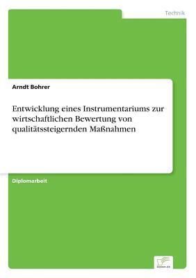 Entwicklung eines Instrumentariums zur wirtschaftlichen Bewertung von qualitätssteigernden Maßnahmen