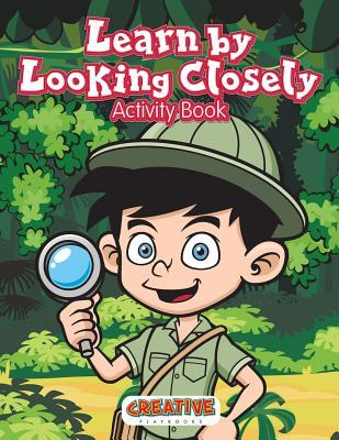 Learn by Looking Closely Activity Book