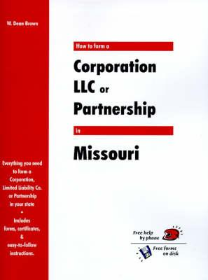 How to Form a Corporation Llc or Partnership in Missouri