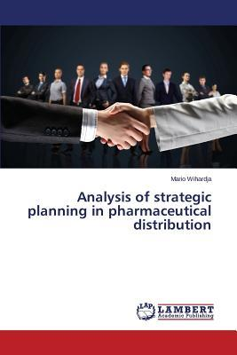 Analysis of strategic planning in pharmaceutical distribution