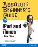 Absolute Beginner's Guide to iPodô and iTunesô