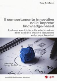 Il comportamento innovativo nelle imprese knowledge-based. Evidenze empiriche sulla valorizzazione della capacità creativa individuale nelle organizzazioni