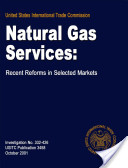 Natural Gas Services: Recent Reforms in Selected Markets, Inv. 332-426