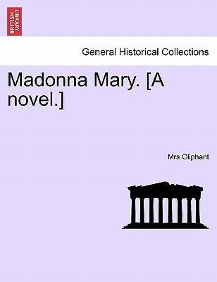 Madonna Mary. [A novel.] Vol. II.