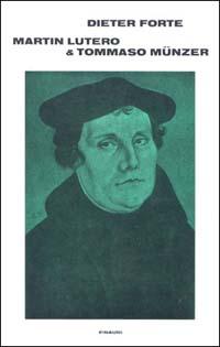 Martin Lutero & Tommaso Münzer