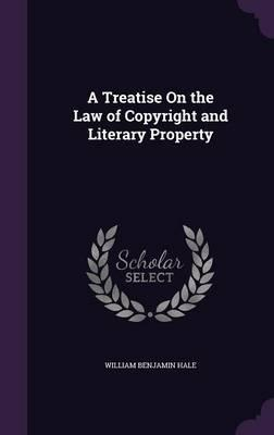 A Treatise on the Law of Copyright and Literary Property