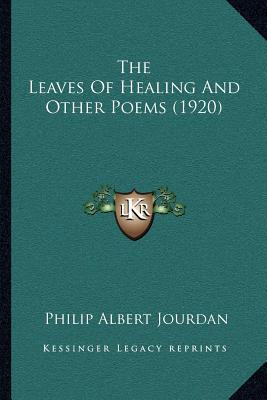 The Leaves of Healing and Other Poems (1920)