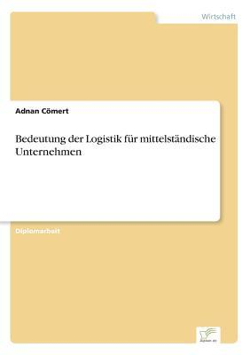 Bedeutung der Logistik für mittelständische Unternehmen