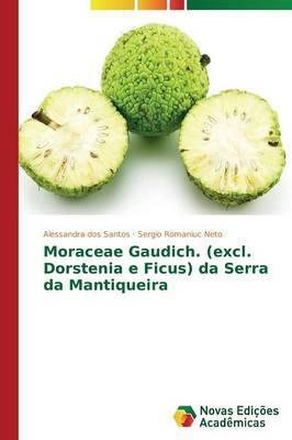 Moraceae Gaudich. (excl. Dorstenia e Ficus) da Serra da Mantiqueira