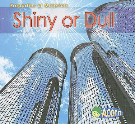 Shiny or Dull