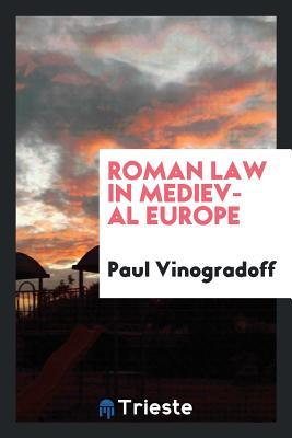 Roman law in medieval Europe
