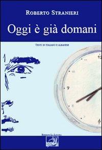 Oggi è già domani. Ediz. italiana e albanese