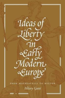 Ideas of Liberty in Early Modern Europe