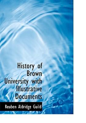 History of Brown University with Illustrative Documents