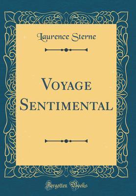 Voyage Sentimental (Classic Reprint)