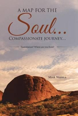 A Map for the Soul... Compassionate Journey...