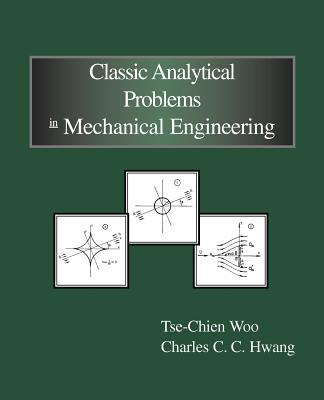 Classic Analytical Problems in Mechanical Engineering