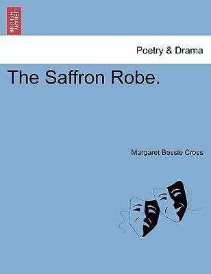 The Saffron Robe, vol. I