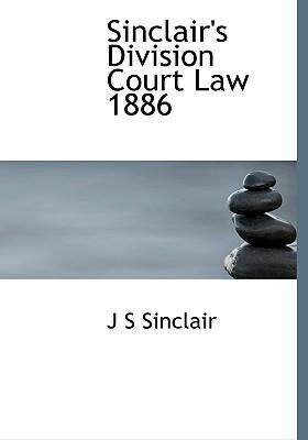 Sinclair's Division Court Law 1886