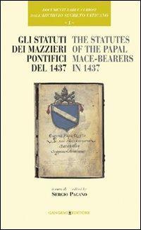 Gli Statuti dei Mazzieri Pontifici del 1437 / The Statutes of the Papal Mace-Bearers in 1437