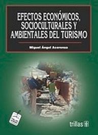 Efectos económicos, socioculturales y ambientales del turismo