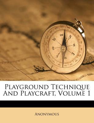 Playground Technique and Playcraft, Volume 1