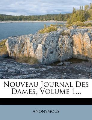 Nouveau Journal Des Dames, Volume 1...