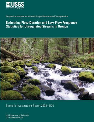 Estimating Flow-Duration and Low-Flow Frequency Statistics for Unregulated Streams in Oregon