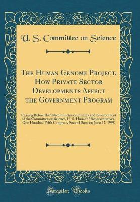 The Human Genome Project, How Private Sector Developments Affect the Government Program