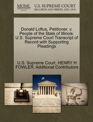Donald Loftus, Petitioner, V. People of the State of Illinois. U.S. Supreme Court Transcript of Record with Supporting Pleadings