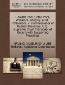 Edward Pool, Lottie Pool, William K. Murphy, Et Al., Petitioners, V. Commissioner of Internal Revenue. U.S. Supreme Court Transcript of Record with Supporting Pleadings