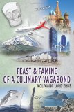 Feast and Famine of a Culinary Vagabond