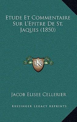 Etude Et Commentaire Sur L'Epitre de St. Jaques (1850)