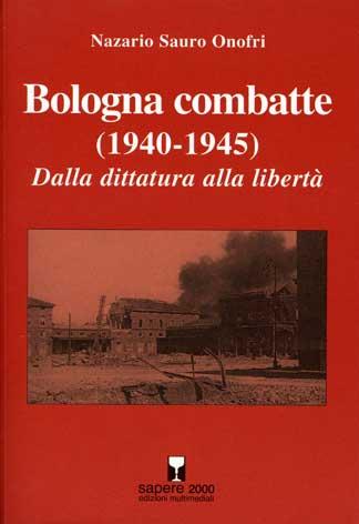 Bologna combatte dalla dittatura alla libertà
