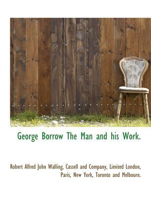George Borrow The Man and his Work