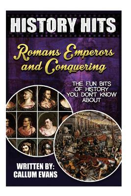 The Fun Bits of History You Don't Know About Roman Emperors and Conquering